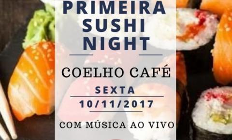 Coelho Café promove a I Sushi Night na próxima sexta (10)