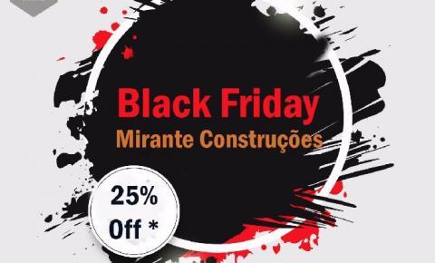 Black Friday Mirante Construções!