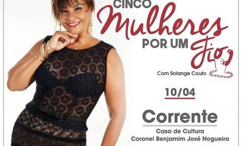 Atriz Solange Couto fará segunda sessão da peça Cinco Mulheres Por Um Fio nesta terça às 21h30