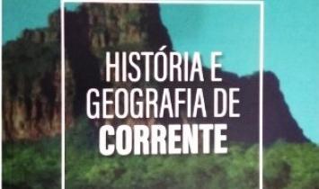Livro História e Geografia de Corrente será lançado em março