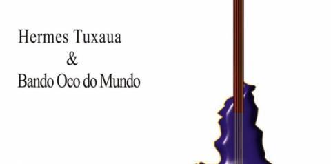 Terça Maior terá participação especial de Hermes Tuxaua e Bando Oco do Munco