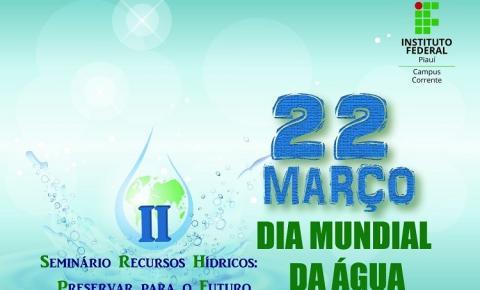 IFPI Corrente realiza II Seminário Recursos Hídricos nesta quinta (22)
