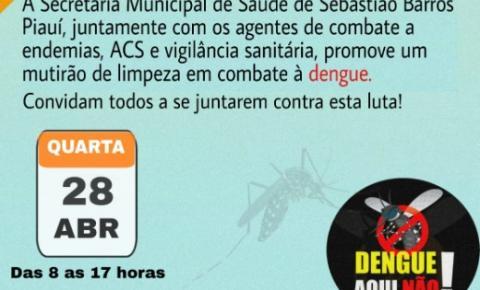 Sebastião Barros realiza mutirão de limpeza para o combate ao Aedes aegypti nesta quarta (28)