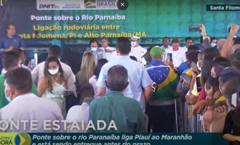Bolsonaro chega a Santa Filomena e participa de inauguração de ponte sob o rio Parnaíba; assista aqui AO VIVO