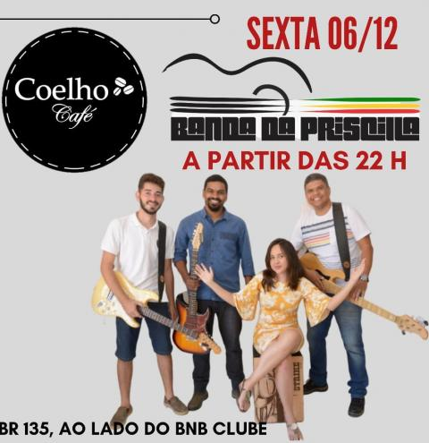 Nessa sexta, dia 6, tem Banda da Priscilla no Coelho Café